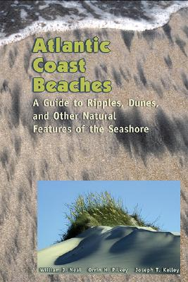 Atlantic Coast Beaches By Neal, William J./ Pilkey, Orrin/ Kelley, Joseph